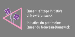 Queer Heritage Initiative of New Brunswick / Initiative du patrimoine Queer du Nouveau-Brunswick